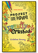 Project UnPopular Totally Crushed by Kristen Tracy